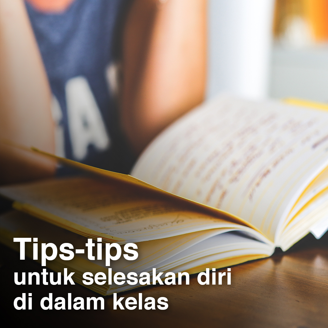 Tips-tips untuk selesakan diri di dalam kelas