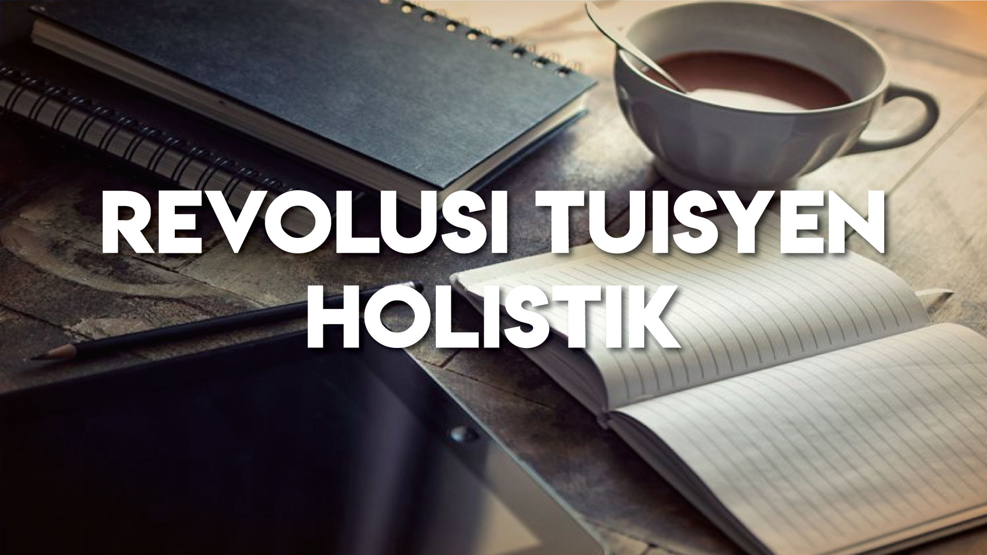 revolusi tuisyen holistik